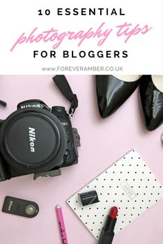 10 essential photography tips for bloggers (and anyone else who needs to take professional quality photos!)