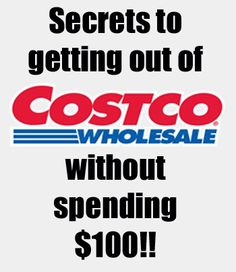 I hate the price tag that used to come with Costco!  You can find out how we get out the door spending less!      http://fabulesslyfrugal.com/2012/10/secret-to-getting-out-of-costco-for-under-100.html