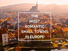 The 12 most romantic small towns in Europe