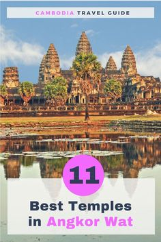 Angkor Wat temple complex consists of dozens of temples lying in the jungle. Here's the list of 11 best Angkor Wat Temples you can see in a one-day visit. Cambodia best of Angkor Wat | What to see in Angkor Wat | What to do in Angkor Wat | Angkor Wat and best temples #Cambodia #AngkorWat #Travel #Wanderlust #BucketList