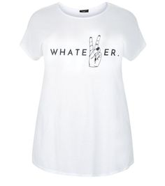 Curves White Whatever Print T-Shirt    New Look