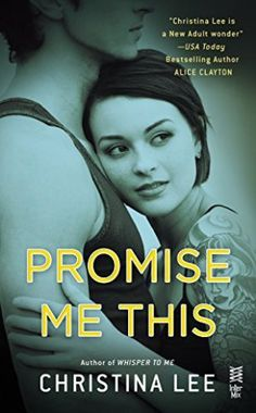 Promise Me This by Christina Lee http://smutbookclub.com/books/promise-me-this-by-christina-lee/