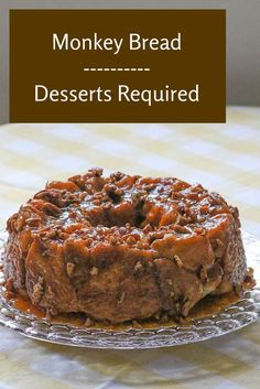 No monkeying around here. Only the very best Monkey Bread from Desserts Required!
