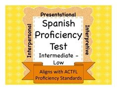 Spanish 3 or 4 proficiency assessments, may be used as a midterm exam or separated into unit activities / assessments