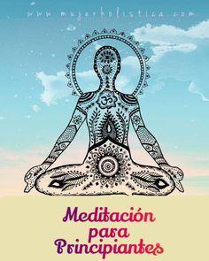 http://mujerholistica.com/meditacion-para-principiantes/ La meditación es una forma de mejorar la mente, similar a la forma en que la condición física mejora nuestro cuerpo. Sin embargo, hay muchas técnicas de meditación. Entonces, ¿cómo meditar?                                                                                                                                                                                 Más