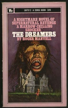 Josh at his creepiest! The Dreamers, Roger Manvell (Corgi Books Image © Josh Kirby Estate Horror Books, Sci Fi Books, Scary Movies, Old Movies, Book Cover Art, Book Covers, Pulp Fiction Art, Science Fiction, Strange Tales