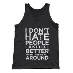 Unisex I Don't Hate People I Just Feel Better When They're Not Around Charles Bukowski Quote Tank Top. $25.00 from #Boredwalk