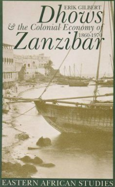 Dhows & Colonial Economy In Zanzibar