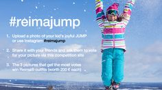 Share your best jump moment with Reima and you can WIN a Reima® outfit from tip to toe, that allows your kid to jump in any weather. So let's jump and have fun outdoors! Share it #reimajump.