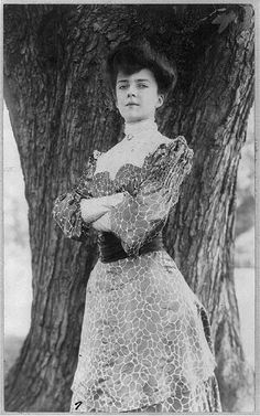 """Alice Roosevelt (Her father was quoted, upon receiving complaints, as saying, """"I can be President of the United States or I can control Alice. I cannot possibly do both."""")"""