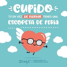 Ay Cupido, ya que tú no atinas, tendré que acertar yo misma. Cupid, it seems like you have a fairground rifle rather than a bow and arrow. Oh Cupid, if you can't hit the spot, I will have to do it myself. #mrwonderfulshop #cupido #love #quotes