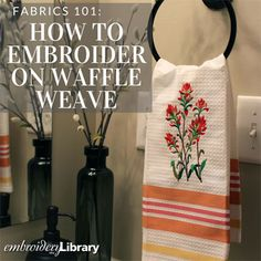 Embroidering on Waffle Weave  (PR1554) from www.Emblibrary.com