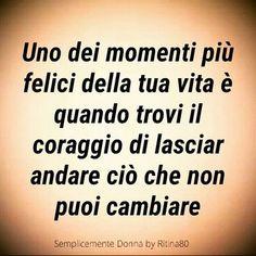 Il gesto più coraggioso che devi a te stessa ..per la tua serenità... Quotes To Live By, Love Quotes, Inspirational Quotes, Sutra, Italian Quotes, Life Inspiration, Sentences, Quotations, Wisdom
