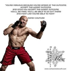 """A quote from #RandyCouture """"You're nervous because you're afraid of the outcome. Accept the worst outcome, and once you accept the worst outcome, you'll be free. You'll be able to go out there and fight like you're able to fight."""" #Attitude #FlowState"""