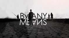 By Any Means opening titles on Vimeo