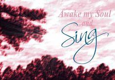 #PinTheWord Awake My Soul & Sing! *Yes! I Sing My Prayers Sometimes! \o/ @HelloMornings