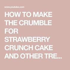 Hey everyone in today's video I show you how to make the crumble for the Strawberry Crunch Cake and this recipe is universal and can be used to make any flav. Strawberry Crumble Recipe, Strawberry Crunch Cake, Strawberry Shortcake Cupcake, Rock Recipes, Cake Recipes, Raisin Bran Crunch, Louisiana Crunch Cake, Moist Yellow Cakes, Crunch Recipe