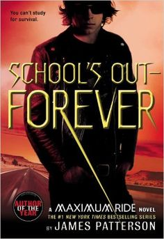 AmazonSmile: School's Out - Forever (Maximum Ride, Book 2) (9780316067966): James Patterson: Books