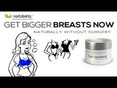 Naturaful: Natural Breast Enhancement Cream Learn more at www.naturaful.com