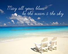 May all your blues be the ocean and the sky!