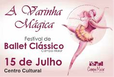 """Campomaiornews: """"A Varinha Mágica"""", festival de Ballet Clássico, a..."""