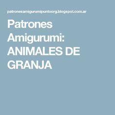 Patrones Amigurumi: ANIMALES DE GRANJA