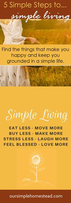 5 Steps to Simple Living- If you struggle like me to keep the influences of the modern world from invading your life I encourage you to step back and prioritize your life.  Find the things that make you happy and keep you grounded in a simple life.