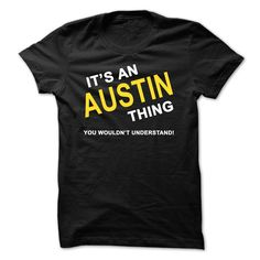 Its An Austin Thing T Shirts, Hoodies. Check price ==► https://www.sunfrog.com/Names/Its-An-Austin-Thing.html?41382 $22.9
