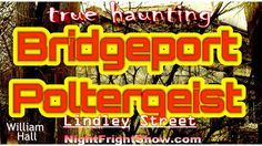 Bridgeport Poltergeist The World's Most Haunted House real video William...