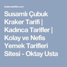 Susamlı Çubuk Kraker Tarifi | Kadınca Tarifler | Kolay ve Nefis Yemek Tarifleri Sitesi - Oktay Usta