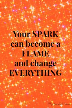 Soulful Sundays ~ spark to a flame