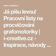 Já píšu levou! Pracovní listy na procvičování grafomotoriky | i-creative.cz - Inspirace, návody a nápady pro rodiče, učitele a pro všechny, kteří rádi tvoří.