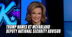 BREAKING : Trump Names K.T. McFarland Deputy National Security Adviser