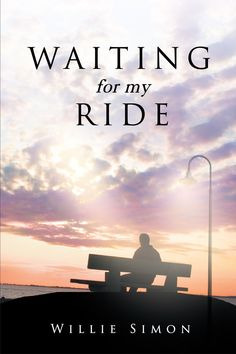 """""""Waiting for my Ride"""" by Page Publishing Author Willie Simon! Click the cover for more information and to find out where you can purchase this great book!"""