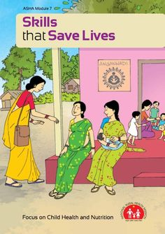 ASHA Module 7: Skills that Save Lives  http://nhsrcindia.org/pdf_files/resources_thematic/Community_Participation/NHSRC_Contribution/asha%20module%207_english.pdf From http://nhsrcindia.org/