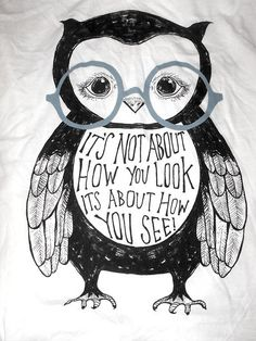 It's not about how you look, it's about how you see