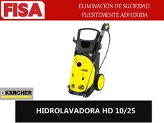 HIDROLAVADORA HD 10/25 Eliminación de suciedad adherida FERRETERIA INDUSTRIAL -FISA S.A.S Carrera 25 # 17 - 64 Teléfono: 201 05 55 www.fisa.com.co/ Twitter:@FISA_Colombia Facebook: Ferreteria Industrial FISA Colombia