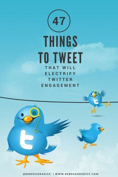 47 Things to Tweet That Will Electrify Twitter Engagement via @RebekahRadice