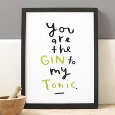 Gin To My Tonic Print