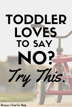 "Does your toddler love to say ""no""? Then try these 3 simple tricks for getting them to say ""yes"" more! These tips are so easy!"