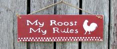 Hand painted rustic rooster sign My Roost My Rules by KimsPrimitiveCrafts on Etsy