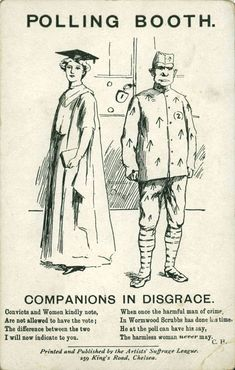 """Companions in Disgrace"" - the university graduate can no more vote than the ""lunatic"" or the ""convict"" -- Artists' Suffrage League postcard"