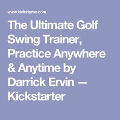 Darrick Ervin is raising funds for The Ultimate Golf Swing Trainer, Practice Anywhere & Anytime on Kickstarter!GOLF is a game of preparation . Sports Training, The Ordinary, Trainers, Muscle, Golf, Muscles, Training Shoes, Wave