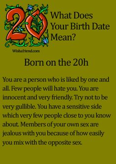 What Does Your Birth Date Mean?- Born on the 20th Wow this is scary accurate. XD