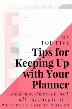So you know that a planner will help you organize your life, but can't figure out how to keep up with it? Check out this list of my Top Five Tips for Keeping Up with Your Planner!
