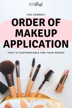 There are so many makeup products - what order are you supposed to apply them in?! Check out this handy article that explains a few different correct orders of makeup application, as well as how to adjust the order to fit your exact needs and products. Read at beautybrainsblush.com! #makeup #makeupapplication #makeuporder #beginner