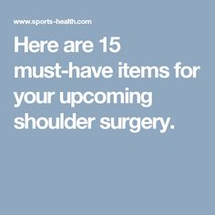 Here are 15 must-have items for your upcoming shoulder surgery. Rotator Cuff Surgery Recovery, Shoulder Surgery Recovery, Reverse Shoulder Replacement, Arthroscopic Shoulder Surgery, Preparing For Surgery, Rotator Cuff Tear, Shoulder Workout, Shoulder Exercises, Frozen Shoulder
