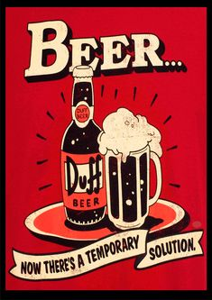 The Simpsons - Duff Beer Vintage Bar, Vintage Signs, Vintage Posters, Retro Vintage, Duff Beer, Beer Poster, Beer Art, Unique Poster, Beer Signs