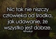 depresja - TeMysli.pl - Inspirujące myśli, cytaty, demotywatory, teksty, ekartki, sentencje Sad Quotes, Daily Quotes, Woman Quotes, Life Quotes, Saving Quotes, Pretty Quotes, English Quotes, Good Advice, Positive Thoughts