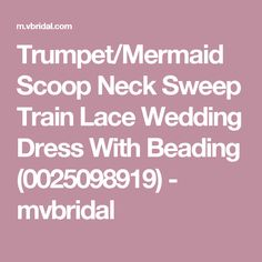 Trumpet/Mermaid Scoop Neck Sweep Train Lace Wedding Dress With Beading (0025098919) - mvbridal